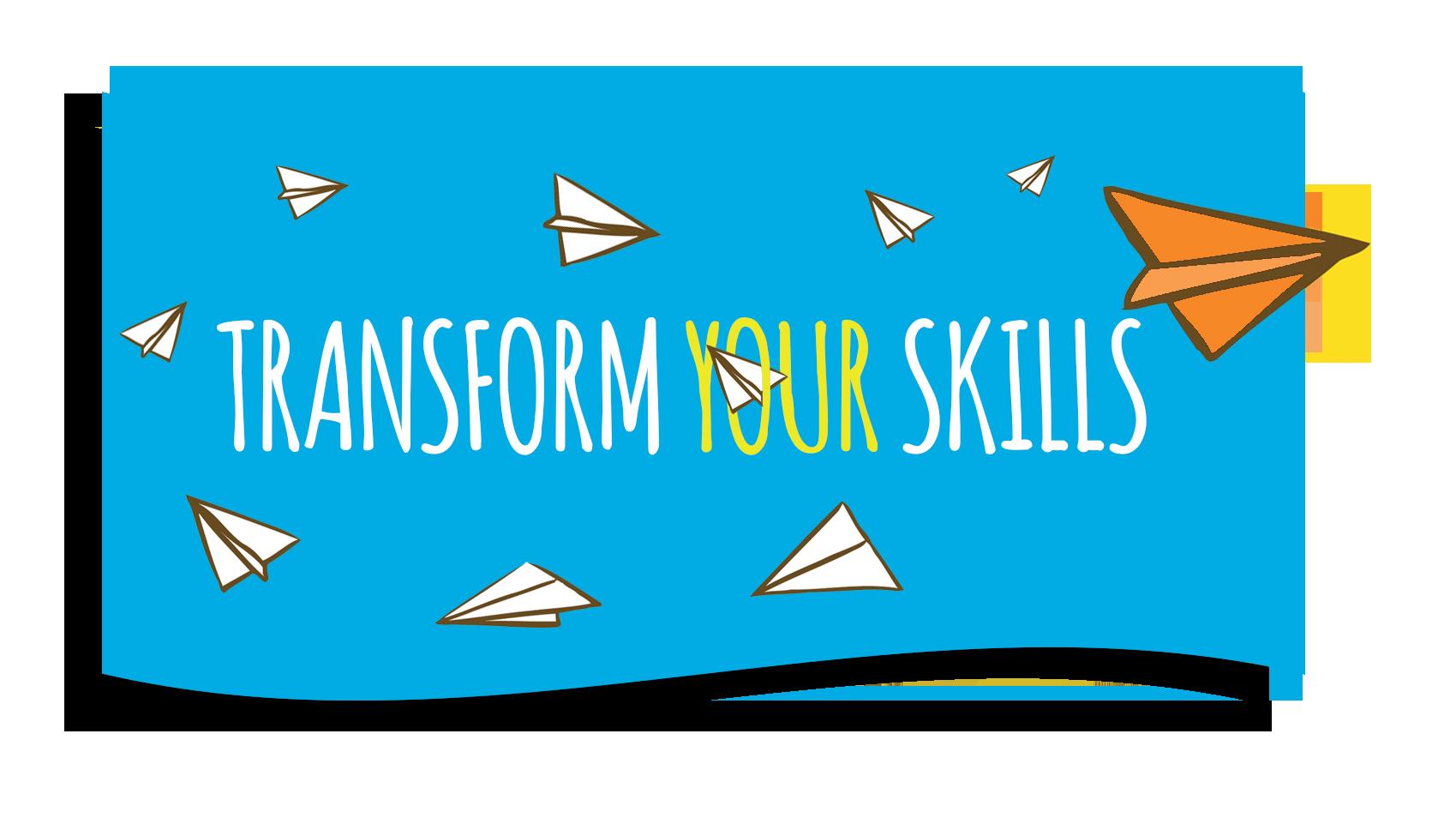 Transform Your Skills
